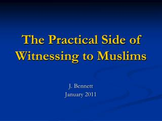 The Practical Side of Witnessing to Muslims