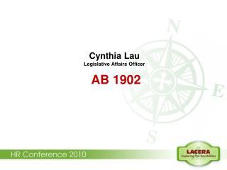Cynthia Lau Legislative Affairs Officer AB 1902