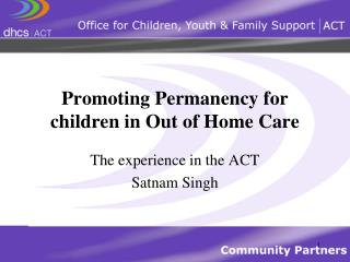 Promoting Permanency for children in Out of Home Care