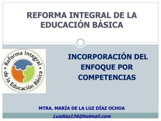 REFORMA INTEGRAL DE LA EDUCACI�N B�SICA