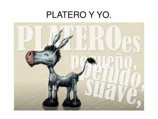 PLATERO Y YO.