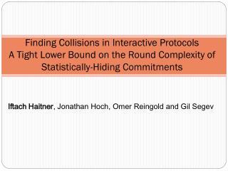 Iftach Haitner , Jonathan Hoch, Omer Reingold and Gil Segev