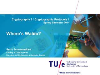 Cryptography 2 / Cryptographic Protocols 1  Spring Semester 2014