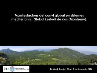 Manifestacions del canvi global en sistemes mediterranis.  Global i estudi de cas (Montseny).