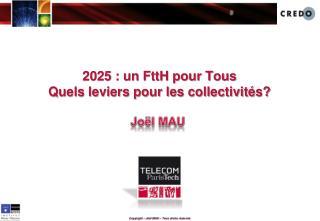 2025 : un FttH pour Tous   Quels leviers pour les collectivités?