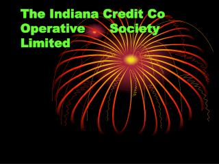 The Indiana Credit Co Operative      Society Limited