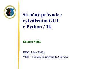 Stručný průvodce vytvářením GUI v Python /  Tk