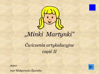 �Minki  Martynki�