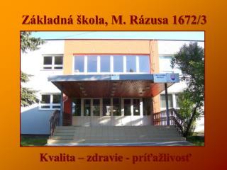 Základná škola, M. Rázusa 1672/3