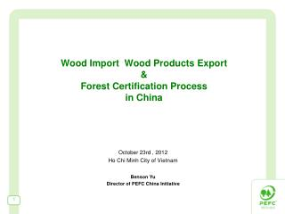 Wood Import  Wood Products Export & Forest Certification Process in China