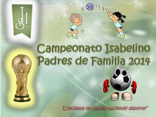 Campeonato Isabelino  Padres de Familia 2014