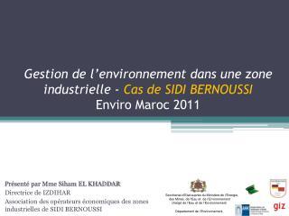 Gestion de l'environnement dans une zone industrielle -  Cas de SIDI BERNOUSSI Enviro Maroc 2011