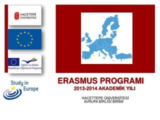 ERASMUS PROGRAMI             2013-2014 AKADEM?K YILI