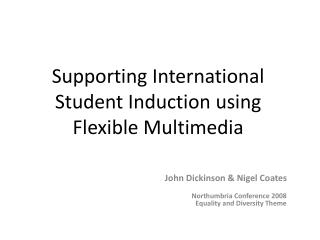 Supporting International Student Induction using Flexible Multimedia