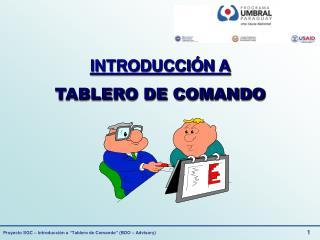INTRODUCCIÓN A TABLERO DE COMANDO