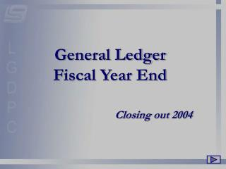 General Ledger Fiscal Year End