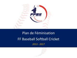 Plan de Féminisation FF Baseball Softball Cricket 2013 - 2017