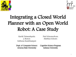 Integrating a Closed World Planner with an Open World Robot: A Case Study