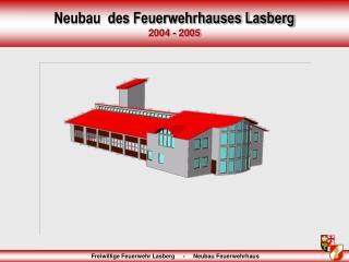 Neubau  des Feuerwehrhauses Lasberg 2004 - 2005