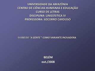 """O USO DO """" A GENTE  """" COMO VARIANTE INOVADORA"""