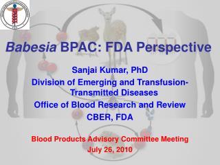 Babesia BPAC: FDA Perspective