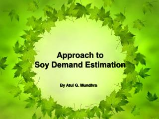 Approach to  Soy Demand Estimation