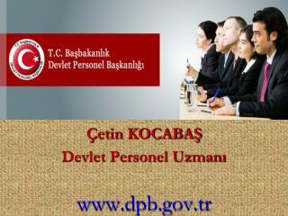 Çetin KOCABAŞ Devlet Personel Uzmanı dpb.tr