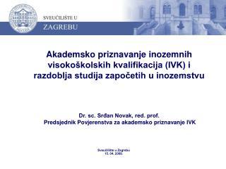 Sveu?ili�te u Zagrebu 15. 04. 2009.