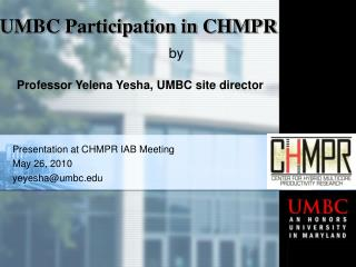 Presentation at CHMPR IAB Meeting May 26, 2010 yeyesha@umbc