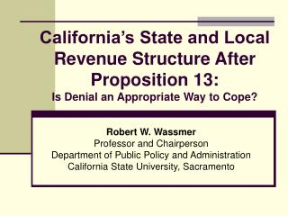 California s State and Local Revenue Structure After Proposition 13: Is Denial an Appropriate Way to Cope
