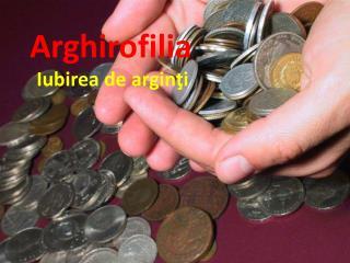 Arghirofilia