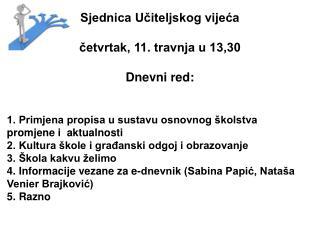 Sjednica Učiteljskog vijeća četvrtak, 11. travnja u 13,30 Dnevni red: