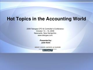 Hot Topics in the Accounting World