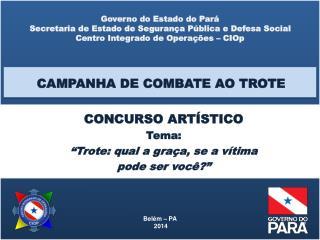 Governo do Estado do Pará Secretaria de Estado de Segurança Pública e Defesa Social