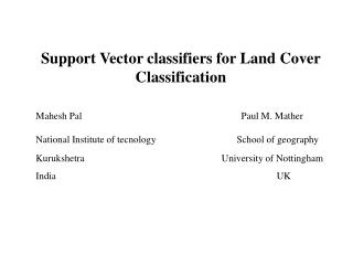 Support Vector classifiers for Land Cover Classification