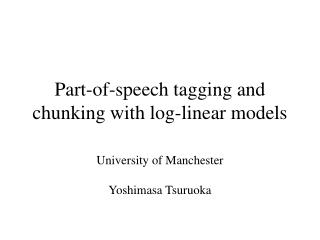 Part-of-speech tagging and chunking with log-linear models