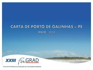CARTA DE PORTO DE GALINHAS – PE MAIO /  2010