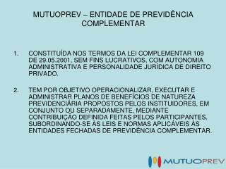 MUTUOPREV � ENTIDADE DE PREVID�NCIA COMPLEMENTAR