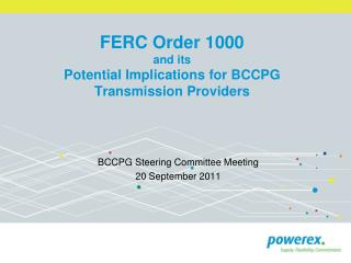 FERC Order 1000  and its Potential Implications for BCCPG Transmission Providers