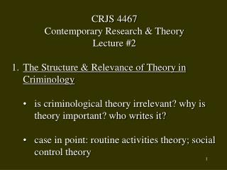 CRJS 4467 Contemporary Research  Theory Lecture 2   The Structure  Relevance of Theory in   Criminology  is criminologic
