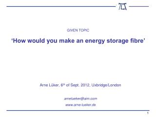 'How  would you  make an energy storage fibre'
