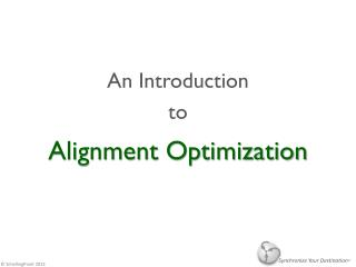 Alignment Optimization