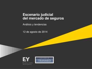 Escenario judicial del mercado de seguros
