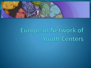 European Network of Youth Centers