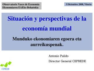 Situación y perspectivas de la economía mundial Munduko ekonomiaren egoera eta aurreikuspenak.