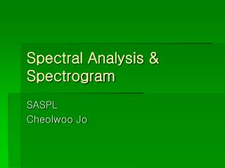 Spectral Analysis & Spectrogram