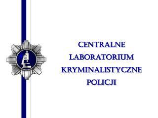 Centralne Laboratorium Kryminalistyczne Policji