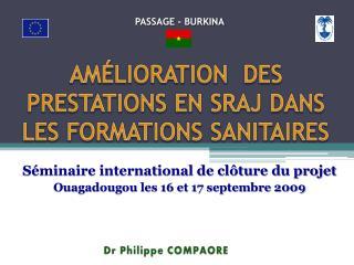 AMÉLIORATION DES PRESTATIONS EN SRAJ DANS LES FORMATIONS SANITAIRES