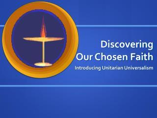 Discovering  Our Chosen Faith