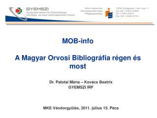 MOB-info A Magyar Orvosi Bibliográfia régen és most